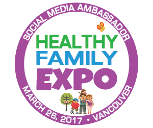 Healthy Family Expo Vancouver Ambassador